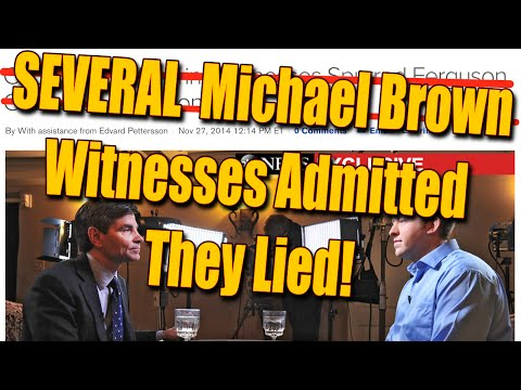 SEVERAL Michael Brown Witnesses Admitted They Lied about Shooting!