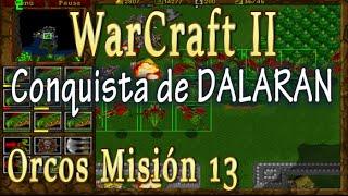 Conquista de DALARAN - Orcos Misión 13 - WarCraft II