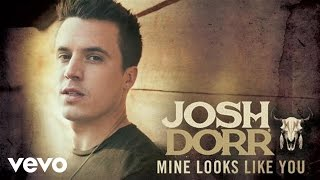 Josh Dorr Mine Looks Like You
