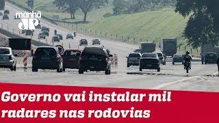 Governo vai instalar apenas mil novos radares em rodovias; número anterior era de 8 mil