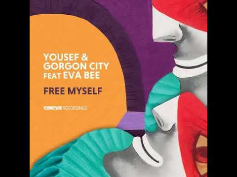 Gorgon City, Yousef, EVABEE (feat. Eva Bee) - Free Myself (Original Mix)