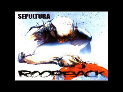 Sepultura - Roorback [Full Album] 2003