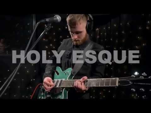 Holy Esque - Fade (Live @ KEXP, 2015)