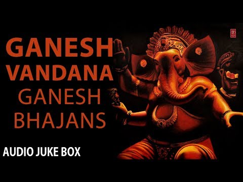 Ganesh Vandana Ganesh Bhajans Full Audio Songs Juke Box