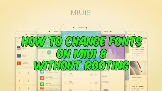 How to change font any miui 8 based Xiomie phones without root