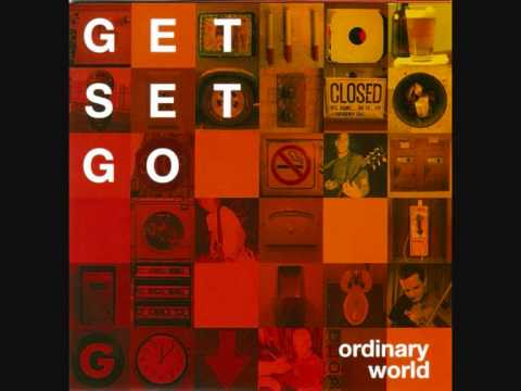 Get Set Go - Ordinary World