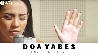 Doa Yabes - Angel Pieters   - Lagu Rohani