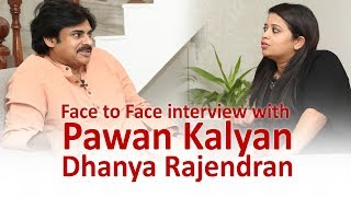 Face to Face interview with Janasena chief Pawan Kalyan by Dhanya Rajendran