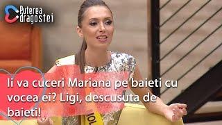 Puterea dragostei (16.07.) - Ii va cuceri Mariana pe baieti cu vocea ei? Ligi, descusuta de baieti!