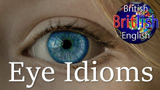 British English Idioms of the Eye - Learn English