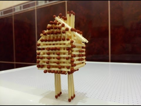 How to Make a House with Matches