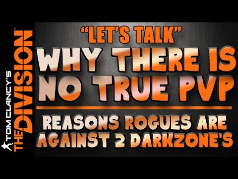 The Division   Why There is no True PVP and why Rogues are against PVE Darkzones
