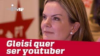 Gleisi Hoffmann quer ser youtuber