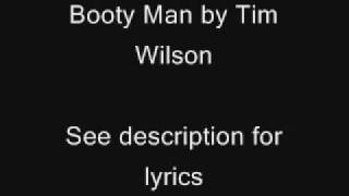 Watch Tim Wilson Booty Man video