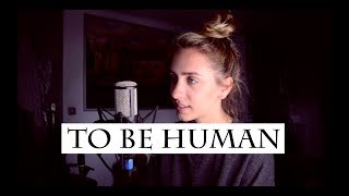 download lagu To Be Human - Sia Ft. Labrinth Cover By gratis
