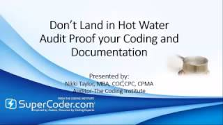 Don't Land in Hot Water-Audit Proof your Coding and Documentation