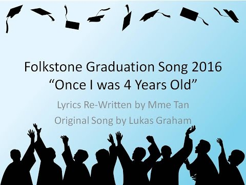 Grade 5 Graduation Song Once I was 4 Years Old