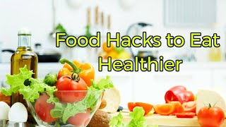 10 Food Hacks to Help You Eat Healthier|Natural Health Tips|Natural Health By Michael