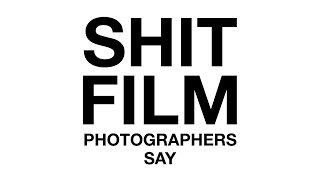 Shit Film Photographers Say