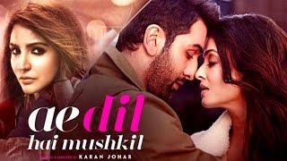 Ae Dil Hai Mushkil Trailer 2016 Out Now Ranbir Kapoor, Aishwarya Rai, Anushka Sharma