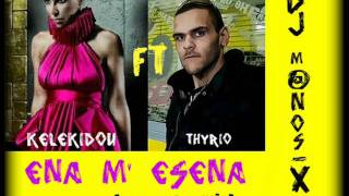DJ M@NOS-X ft KELEKIDOU ft THYRIO-ena m esena(coconut remix)