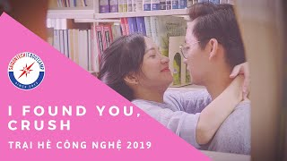 I Found You, Crush | Trại Hè Công Nghệ IT Bootcamp 2019