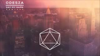 Odesza - Say My Name (tatsuro Remix)