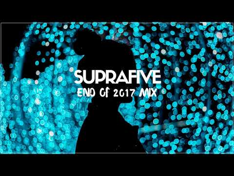 Suprafive - End of 2017 Mix (Deep House/Vocal)