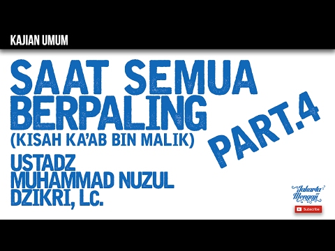 Kajian Islam : The Rabbaanians : Saat Semua Berpaling Part.4 - Ustadz Muhammad Nuzul Dzikri, Lc.