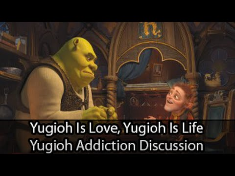 Yugioh Is Love, Yugioh Is Life - Yugioh Addiction Discussion video