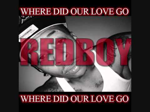 WHERE DID OUR LOVE GO - REDBOY FEAT ARJAE KNOXX