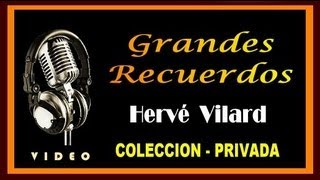 HERVE VILARD - GRANDES RECUERDOS - COLECCION PRIVADA - ( HD - VIDEO )