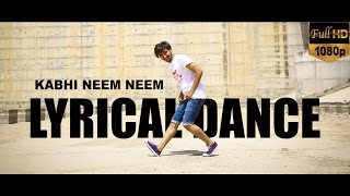 Kabhi Neem Neem lyrical dance choreography   Yuva   Best Urban Hiphop Dance old hindi song