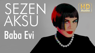 Sezen Aksu - Baba Evi  (Official Audio)