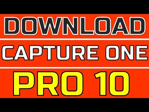 HOW TO DOWNLOAD PHOTO-EDITING SOFTWARE CAPTURE-ONE-PRO-10 FREE DOWNLOAD