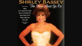 Watch Shirley Bassey When I Need You video