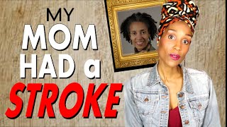 MY MOM HAD A STROKE...Part ONE (MUST WATCH)