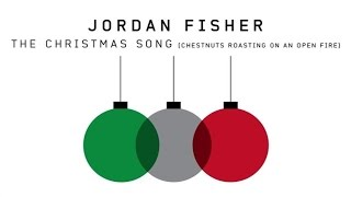 Jordan Fisher - The Christmas Song (Chestnuts Roasting on an Open Fire) (Audio Only)