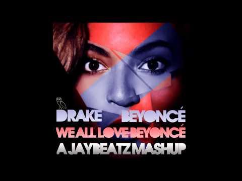 Drake & Beyonce - We All Love Beyonce (A JAYBeatz Mashup)