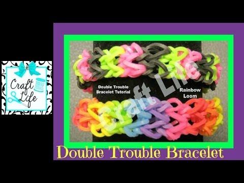 Craft Life Double Trouble Rainbow Loom Bracelet Tutorial