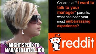 r/AskReddit- Moms Who MUST see the Manager.