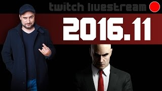 Livestream 2016 #11 - Hitman, Beyond Eyes