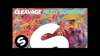 Cleavage - Need Someone