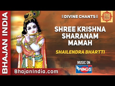 Shree Krishna Sharanam Mamah Dhun by Shailendra Bhartti | Relaxing 108 Chants