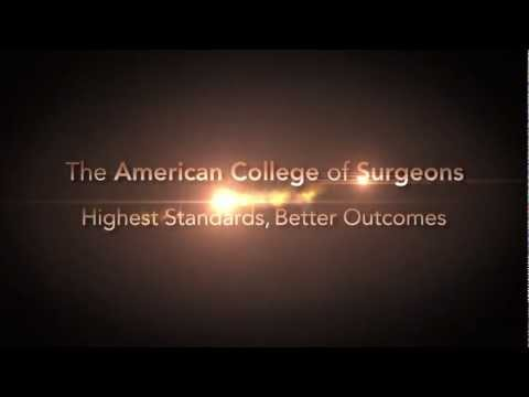 Driven by Highest Standards, Better Outcomes: American College of Surgeons
