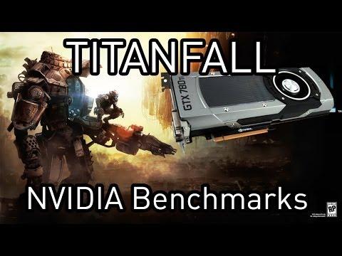 Titanfall Benchmarks: NVIDIA GTX 780 Ti. GTX 780. GTX 770. GTX 760