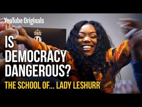 Is Democracy Dangerous? | The School of Lady Leshurr