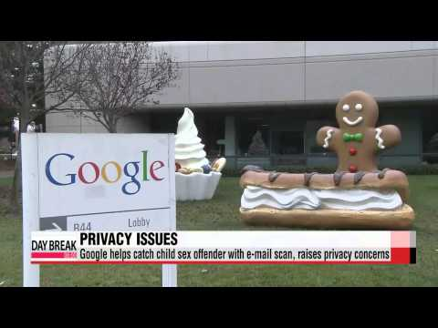 Google helps catch child sex offender with e-mail scan, raises privacy concerns