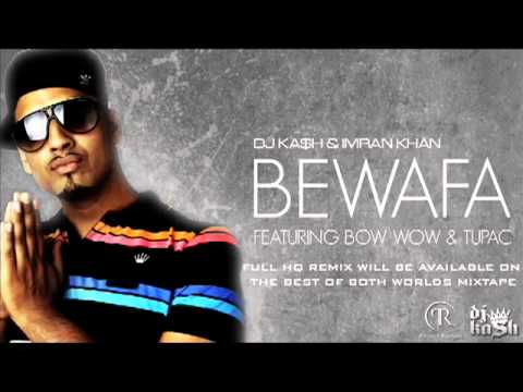 YouTube   Imran Khan   Bewafa Remix Feat  Bow Wow & Tupac FULL...