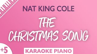 The Christmas Song Higher Piano Karaoke Nat King Cole
